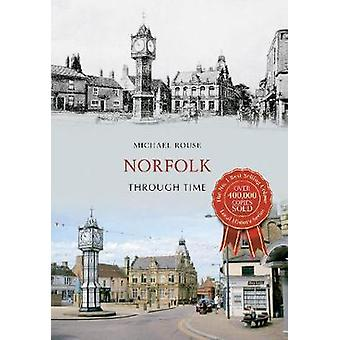 Norfolk Through Time by Micheal Rouse - 9781445636252 Book