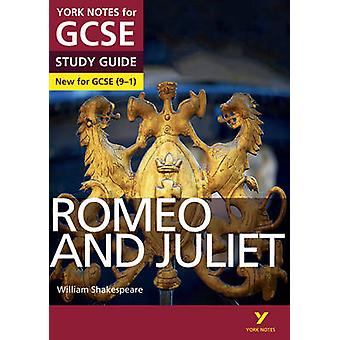 Romeo and Juliet - York Notes for GCSE (9-1) by John Polley - Jo Heath