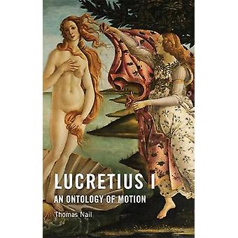 Lucretius I - An Ontology of Motion by Thomas Nail - 9781474434676 Book