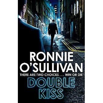 Double Kiss by Ronnie O'Sullivan - 9781509863976 Book