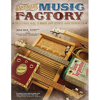 Handmade Music Factory by Mike Orr - 9781565235595 Book