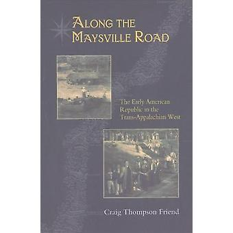 Sur la route de Maysville - début de la République américaine dans le Trans-Ap