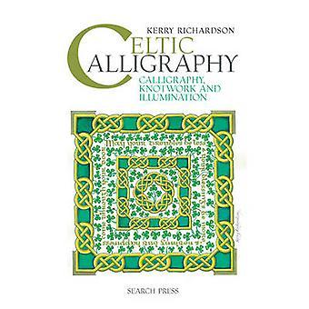 Keltische Kalligrafie - Kalligraphie - Flechtarbeit und Beleuchtung von Kerry
