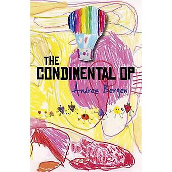The Condimental Op by Andrez Bergen - 9781782791898 Book