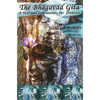 Bhagavad Gita - un texte et le commentaire des étudiants par Jeaneane Fowler