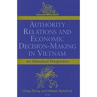Authority Relations and Economic Decision-making in Vietnam - An Histo