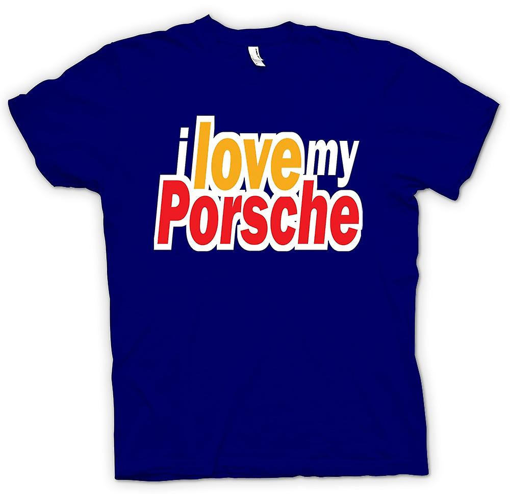Mens T-shirt - I love my Porsche - Car Enthusiast