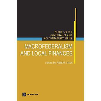 Makro Föderalismus und der kommunalen Finanzen durch Anwar Shah - 9780821363263 Buch