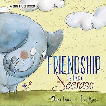 Friendship Is Like a Seesaw (Big Hug)