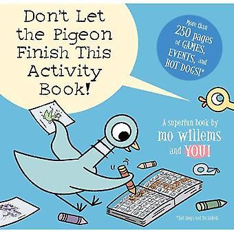 Låt inte Pigeon Finish denna aktivitetsbok!