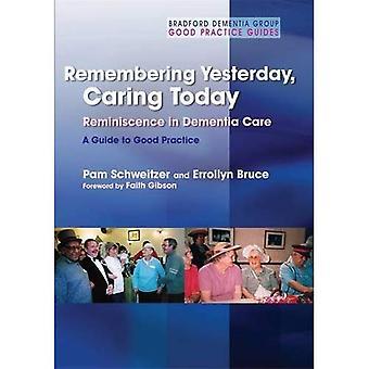 Erinnerung an gestern, heute Pflege: Reminiszenz in Demenz - ein Leitfaden für bewährte Verfahren (Bradford Dementia Group Good Practice Guides)