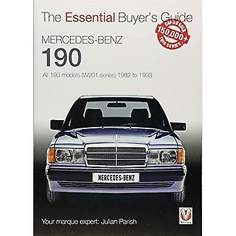 Mercedes-Benz 190: 190 tous les modèles (série W201) de 1982 à 1993: shopping The Essential (Guide de l'acheteur essentiel)