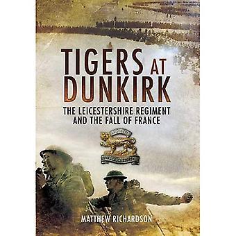 Tigri a Dunkerque: Leicestershire Regiment e la caduta della Francia