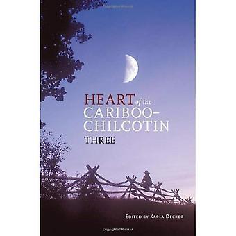 Heart of the Cariboo-Chilcotin: Three