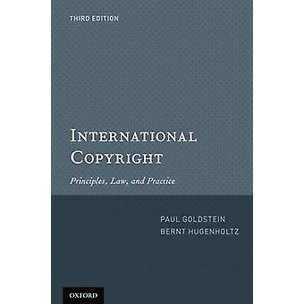 International Copyright Principles Law and Practice Revised by Goldstein & Paul