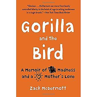 Gorille et l'oiseau: A Memoir of Madness et un amour maternel