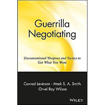 Negoziazione di guerriglia: Armi non convenzionali e tattiche per ottenere quello che vuoi (Guerrilla Marketing)
