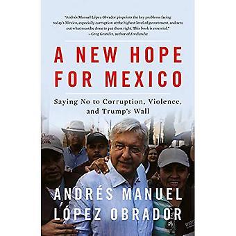 Ett nytt hopp för Mexiko: säga nej till korruption, våld och Trumps vägg