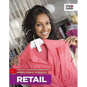 The City & Guilds Intermediate Apprenticeship Workbook: Retail
