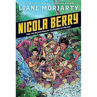 Nicola Berry and the Wicked War on the Planet of Whimsy #3 (Nicola Berry)
