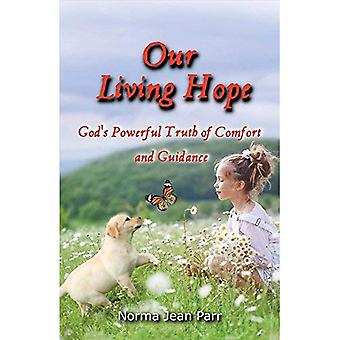 Our Living Hope: God's Powerful Truth of Comfort and Guidance