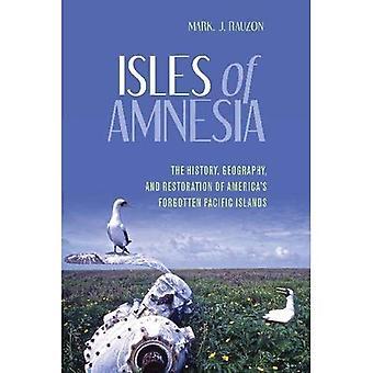 Îles de l'amnésie: l'histoire, la géographie et la restauration des îles du Pacifique oubliées de l'Amérique (A Latitude 20...