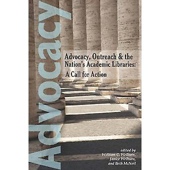 Advocacy - Outreach and the Nation's Academic Libraries - A Call for A