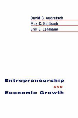 Entrepreneurship and Economic Growth by Audretsch & David B.