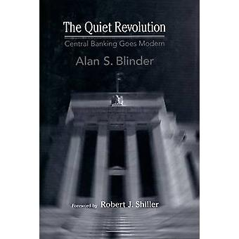 The Quiet Revolution Central Banking Goes Modern by Blinder & Alan S.