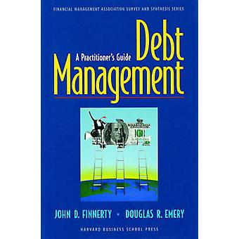 Debt Management A Practitioners Guide by Finnerty & John D.
