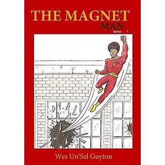 DE magneet MAN serie I door GUYTON & WES UNSEL