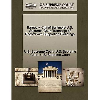 Barney v. City of Baltimore U.S. Supreme Court Transcript of Record with Supporting Pleadings by U.S. Supreme Court