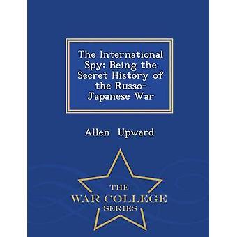 L'espion International étant l'histoire secrète de l'Ecole de guerre RussoJapanese guerre série de hausse & Allen
