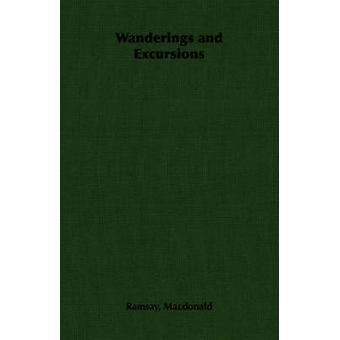 Wanderings and Excursions by MacDonald & Ramsay