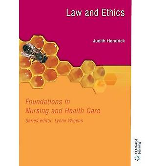 Foundations in Nursing and Health Care Law and Ethics by Hendrick & Judith