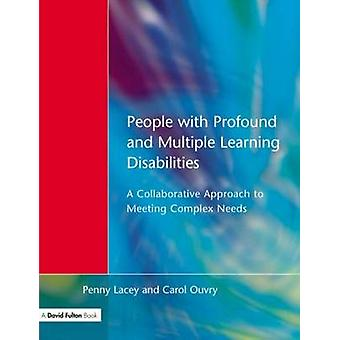 People with Profound  Multiple Learning Disabilities A Collaborative Approach to Meeting by Lacey & Robert