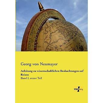 Anleitung Zu Wissenschaftlichen Beobachtungen Auf Reisen genom Von Neumayer & Georg