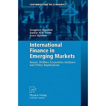 International Finance in Emerging Markets  Issues Welfare Economics Analyses and Policy Implications by Hansanti & Songporn
