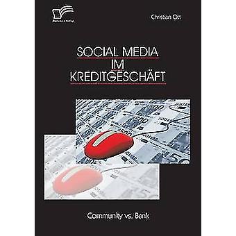 Mídia social Im Kreditgeschaft vs banco comunitário por Ott & Christian