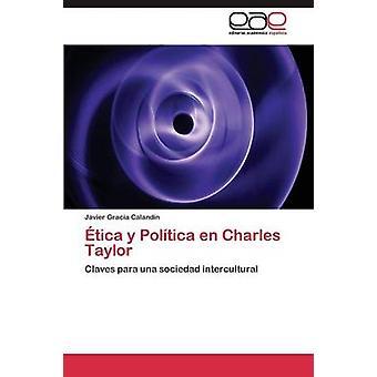 ティカ y Poltica en グラシア Calandn ハビエルによってチャールズ ・ テイラー