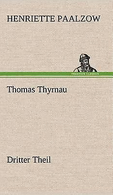 Thomas Thyrnau  Dritter Theil by Paalzow & Henriette
