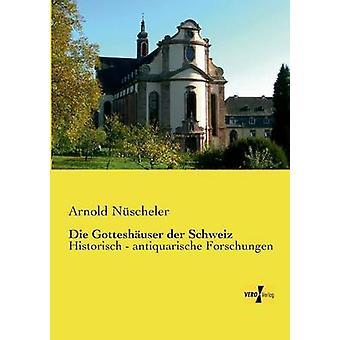 Die Gotteshauser Der Schweiz by Nuscheler & Arnold