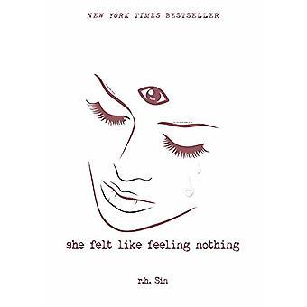 She Felt Like Feeling Nothing by R H Sin - 9781449494254 Book