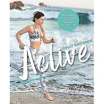Aktiv - Workouts, die für Sie von Holly Davidson - 9780857834461 arbeiten