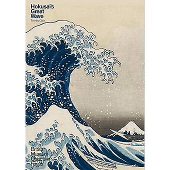 Hokusai's Great Wave by Timothy Clark - 9780714124674 Book