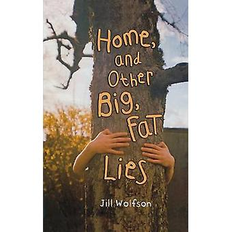 Home - and Other Big - Fat Lies by Jill Wolfson - 9780805099386 Book
