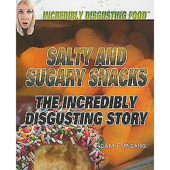 Salty and Sugary Snacks by Adam Furgang - 9781448822836 Book