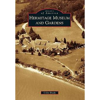 Hermitage Museum and Gardens by Colin Brady - 9781467120616 Book
