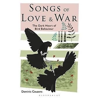 Songs of Love and War - The Dark Heart of Bird Behaviour by Dominic Co