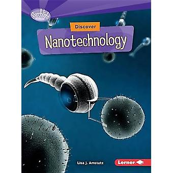 Discover Nanotechnology by Lisa J Amstutz - 9781512412888 Book